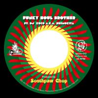 "SOUTHPAW CHOP : Funky Soul Brother feat. DJ Koco a.k.a. Shimokita (7"")"