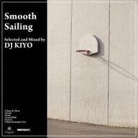 DJ KIYO : Smooth Sailing (MIX-CD)