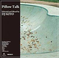 DJ KIYO : PILLOW TALK (MIX-CD)