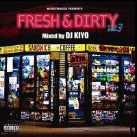 DJ KIYO : FRESH&DIRTY VOL.3 (MIX-CD)