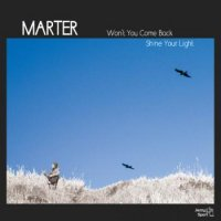 MARTER : Won't You Come Back/Shine Your Light (7