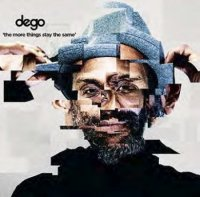 DEGO : MORE THINGS STAY THE SAME (2LP)