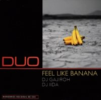 DJ GAJIROH・DJ IIDA : FEEL LIKE BANANA (MIX-CD)