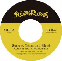 "KIALA & THE AFROBLASTER : Sorrow, Tears and Blood / Dear World (7"")"