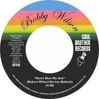 Bobby Wilson : Don't Shut Me Out / Deeper & Deeper (7
