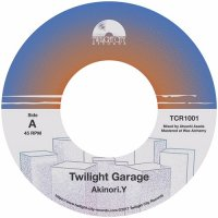 "Akinori.Y : Twilight Garage c/w Day Dreaming (7"")"
