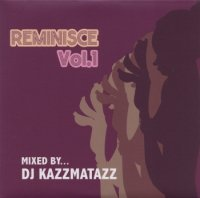 DJ KAZZMATAZZ : REMINISCE VOL.1 (MIX-CD)