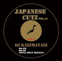 DJ KAZZMATAZZ : JAPANESE CUTZ VOL.10 (MIX-CD)