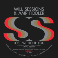 Will Sessions & Amp Fiddler : Lost Without You b/w Seven Mile (7