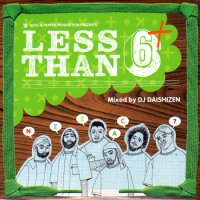 DJ 大自然 - Daishizen : Less Than 6+ (2MIX-CD/紙ジャケ)