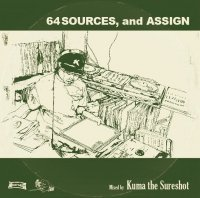 Kuma the Sureshot : 64SOURCES, and ASSIGN (MIX-CD/特典CDR付き)