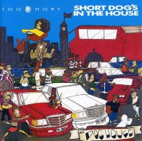 TOO $HORT : SHORT DOG'S IN THE HOUSE (LP/RSD)
