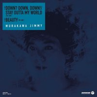 "MURAKAWA JIMMY SATOSHI / 村川ジミー聡 : DOWN?DOWN,DOWN! / STAY OUTTA MY WORLD Re-edit (7"")"