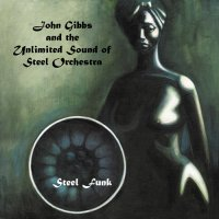 John Gibbs and the Unlimited Sound of Steel Orchestra : Steel Funk (LP)