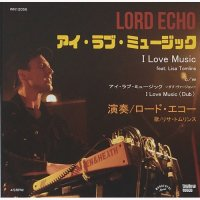 "LORD ECHO feat. Lisa Tomlins : I Love Music / Dub (7"")"