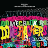 DJ SPINNA presents Domecrackers feat.Reggie B : Domecrackers EP (EP)