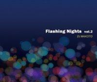 DJ MAKOTO:FLASHING NIGHTS Vol.2 (MIX-CD)