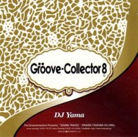 DJ YAMA : Groove Collector Vol.8 (MIX-CD)