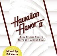 DJ YAMA / DJヤマ : HAWAIIAN FLAVOR II (MIX-CD/紙ジャケ仕様)