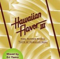 DJ YAMA / DJヤマ : HAWAIIAN FLAVOR 3 (MIX-CD/紙ジャケット仕様)