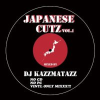 DJ KAZZMATAZZ : JAPANESE CUTZ VOL.1 (MIX-CD)