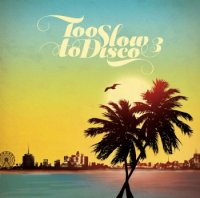 V.A. : Too Slow To Disco Vol.3 (2LP)
