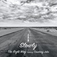 Slowly:The Right Way featuring Courtney John (7