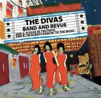 "THE DIVAS : Please Be Truthful / I'm Always Dancin' To The Music (7"")"