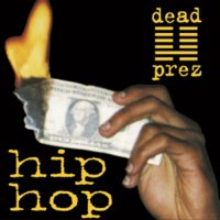 Dead Prez : Hip Hop (7