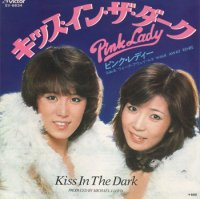 Pink Lady - ピンク・レディー : Kiss In The Dark / Walk Away Renee (7