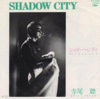 寺尾聰 - Akira Terao : Shadow City - シャドー・シティ / 予期せぬ出来事 (7