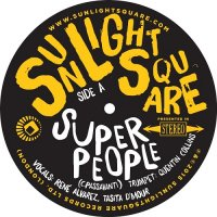 "Sunlightsquare :  Super People / Papa Was A Rolling Stone (7"")"