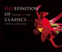 DJ Ryow a.k.a. Smooth Current : Redefinition Of Classics Vol.2〜Elation Flowing〜 (MIX-CD)