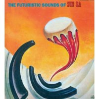 Sun Ra : The Futuristic Sounds Of Sun Ra (LP/reissue)