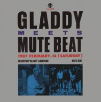 Gladstone Anderson & MUTE BEAT : GLADDY meets MUTE BEAT (LP)