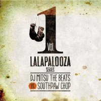 DJ Mitsu The Beats VS SOUTHPAW CHOP : Lalapalooza Series Vol.1 (2MIX-CD)
