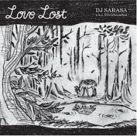 DJ SARASA a.k.a. Silverboombox : Love Lost (MIX-CD)