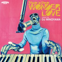 DJ MINOYAMA : WONDER LOVE -Tribute to Stevie- (MIX-CD)