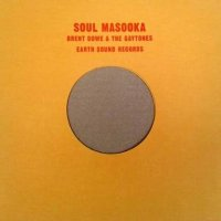 "Brent Dowe & The Gaytones : Soul Masooka (10"")"