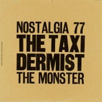 Nostalgia 77 & THe Monster : The Taxidermist (LP)