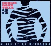 DJ MINOYAMA : BOOGIEDOWNVILLE vol,3 (MIX-CD)