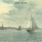 Outside : The Plan (EP/dead stock)