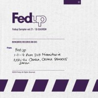 DJ GAJIROH : FED UP SAMPLER VOL.21 (MIX-CD)