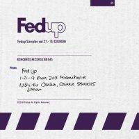 DJ GAJIROH : FED UP SAMPLER VOL.21 (MIX-CD)