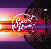 DJ HIROTA : Sunset Mimosa (MIX-CD)