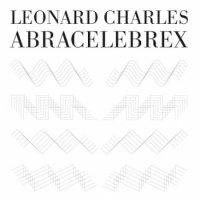 Leonard Charles : Abracecelebrex e.p.  (EP)