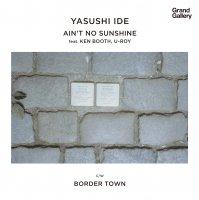 """Yasushi Ide : Ain't No Sunshine / BORDER TOWN (7"""")"""