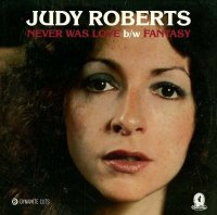 "Judy Roberts : Never Was Love / Fantasy (7"")"