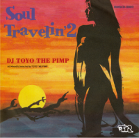DJ Toyo The Pimp : Soul Travelin' 2 (MIX-CD)
