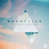 MOONCHILD : Please Rewind (LP+DL code)